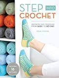 Step Into Crochet: Crocheted Sock Techniques--from Basic to Beyond!
