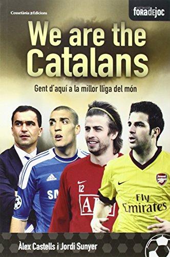 Descargar Libro We Are The Catalans. Gent D'aquí A La Millor Lliga Del Món Àlex Castells Álvarez