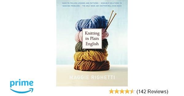Knitting In Plain English Maggie Righetti 9780312353537 Amazon Books