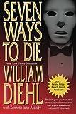 Seven Ways to Die, William Diehl, 061560806X