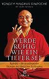 Werde ruhig wie ein tiefer See: Vorbereitende Übungen des tibetischen Buddhismus