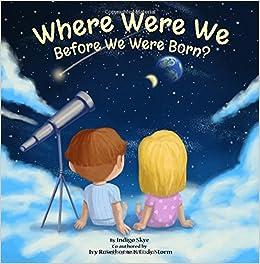 fe1e49d54139 Where Were We Before We Were Born   Indigo Skye