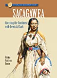 Sterling Biographies®: Sacagawea: Crossing the Continent with Lewis & Clark