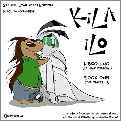 Kila Ilo 1 - Spanish Learner's Edition: Spanish-English Parallel Text (Kila Ilo Spanish Learner's Edition)