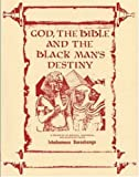 img - for God, the Bible and the Blackman's Destiny book / textbook / text book