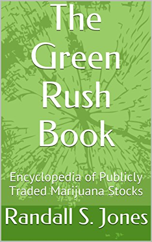 51DojWAWt7L - The Green Rush Book: Encyclopedia of Publicly Traded Marijuana Stocks