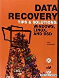 Data Recovery Tips & Solutions (Windows,Linux and Bsd)