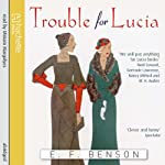 Trouble for Lucia | E. F. Benson