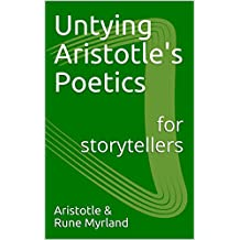 Untying Aristotle's Poetics for Storytellers