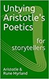 Image of Untying Aristotle's Poetics for Storytellers