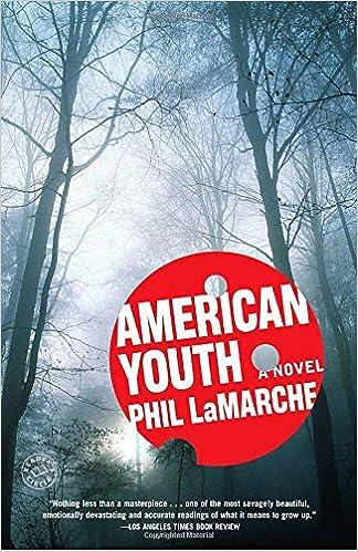 American Youth: A Novel: Phil LaMarche: 9780812977400: Amazon.com: Books