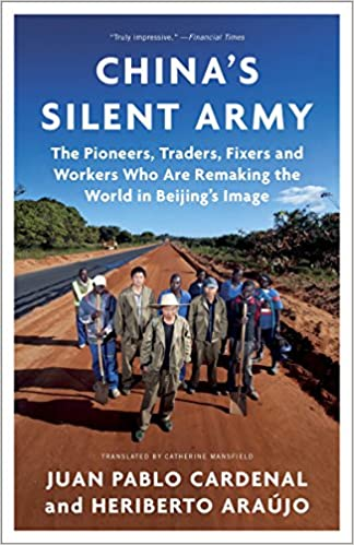 China's Silent Army: The Pioneers, Traders, Fixers and Workers Who