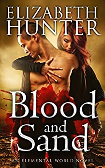 Blood and Sand: An Elemental World Novel by [Hunter, Elizabeth]