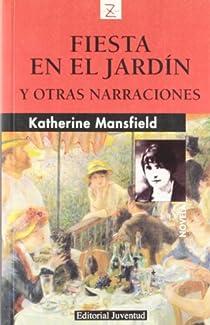 Fiesta en el jardín y otras narraciones par Mansfield