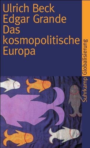 Das kosmopolitische Europa: Gesellschaft und Politik in der Zweiten Moderne (suhrkamp taschenbuch)