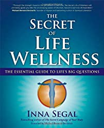 Secret of Life Wellness: The Essential Guide to Life's Big Questions