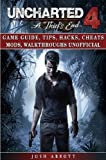 Uncharted 4 a Thiefs End Game Guide, Tips, Hacks, Cheats Mods, Walkthroughs Unofficial
