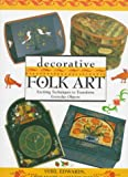 img - for Decorative Folk Art: Exciting Techniques to Transform Everyday Objects by Sybil Edwards (1995-03-23) book / textbook / text book