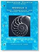 Workshop Physics Activity Guide, Module III Heat Temperature and Nuclear Radiation by Laws, Priscilla W. [Wiley,2004] [Paperback] 2ND EDITION
