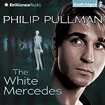 The White Mercedes | Philip Pullman