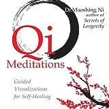 Qi Meditations: Guided Visualizations for Self-Healing