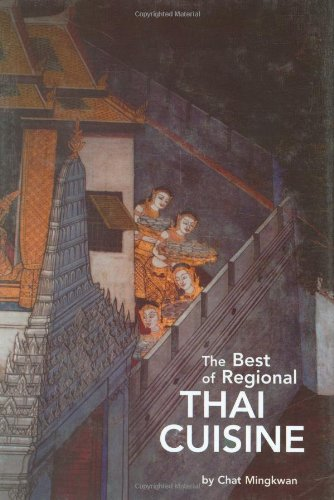 The Best of Regional Thai Cuisine by Chat Mingkwan