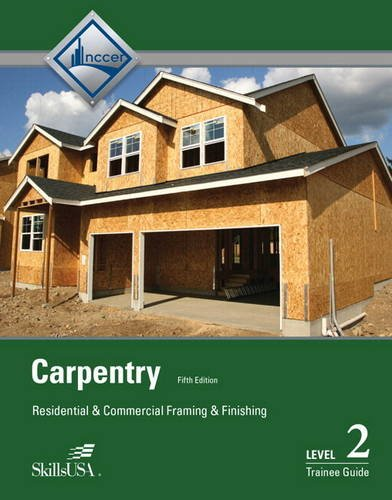 Carpentry Framing & Finish Level 2 Trainee Guide, Hardcover (5th Edition)