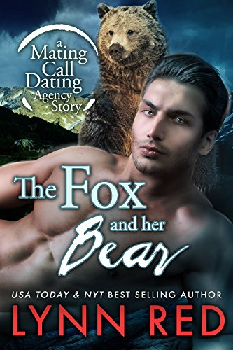 The Fox and Her Bear (Alpha Werebear Shapeshifter Romantic Comedy) (Mating Call Dating Agency Book 2)