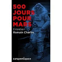 500 jours pour Mars: Entretien avec Romain Charles (Conquest.Space t. 1) (French Edition)