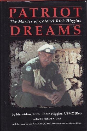 Patriot Dreams: The Murder of Colonel Rich Higgins
