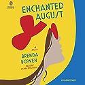 Enchanted August: A Novel Hörbuch von Brenda Bowen Gesprochen von: Sierra Boggess