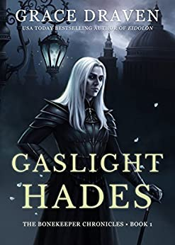 Gaslight Hades (The Bonekeeper Chronicles Book 1) by [Draven, Grace ]