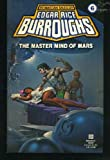 The Master Mind of Mars: (#6) (Martian Tales of Edgar Rice Burroughs, No 6)