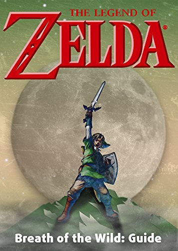 The Legend of Zelda: Breath of the Wild: Game Guide