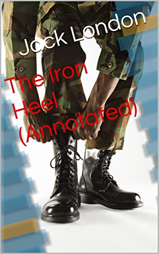 The Iron Heel (Annotated)