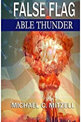 False Flag: Able Thunder by Michael C. Mitzell (2015-10-19) Paperback