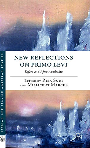 New Reflections on Primo Levi: Before and after Auschwitz (Italian and Italian American Studies)