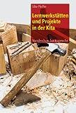 Lernwerkstatten und Projekte in der Kita : Handlungsorientierung und Entdeckendes Lernen, Pfeiffer, Silke, 3525701403