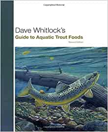 Dave Whitlock S Guide To Aquatic Trout Foods