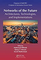 Networks of the Future: Architectures, Technologies, and Implementations Front Cover