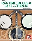 Mel Bay Ragtime , Blues & Jazz for Banjo