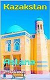 Kazakstan: Astana (Photo Book Book 176)