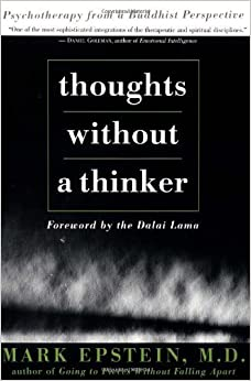 Book Thoughts Without A Thinker: Psychotherapy From A Buddhist Perspective by Mark Epstein (1995-06-01)