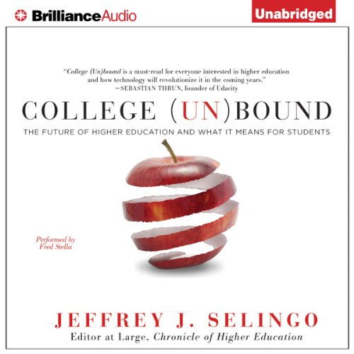 College (Un)Bound: The Future of Higher Education and What It Means for Students cover