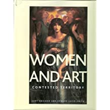 WOMEN AND ART. Contested Territory. by Judy and Edward Lucie-Smith Chicago (2004-08-02)