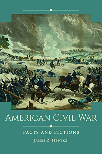 American Civil War: Facts and Fictions (Historical Facts and Fictions)