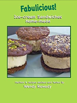 Fabulicious! Ice-cream sandwiches home-made by [Rawady, Wendy]