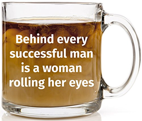 Behind Every Successful Man Funny Coffee Mug Unique Coworker Gifts Cool Present 13 oz Clear Glass