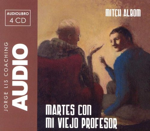 Martes Con Mi Viejo Profesor (Jorge Lis Coaching) (Spanish Edition)