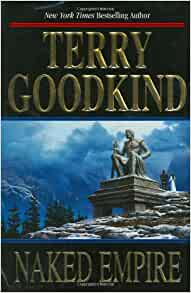 terry goodkinds book the naked empire essay See our list of terry goodkind audio books rent unlimited audio books on cd  naked empire (sword of truth)  essays & anthologies fairy tales & folklore.